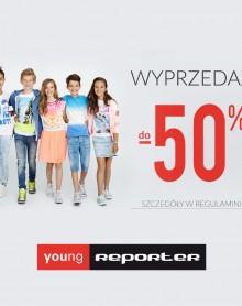 WYPRZEDAŻ do -50% W REPORTER YOUNG