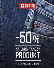 BIG STAR -50% na drugi produkt!