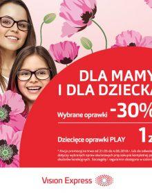 VISION EXPRESS Rabat 30% z okazji Dnia Matki i Dnia Dziecka