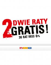 RTV EURO AGD 30 rat 0%, pierwsze 2 raty zapłacimy za Ciebie!!!