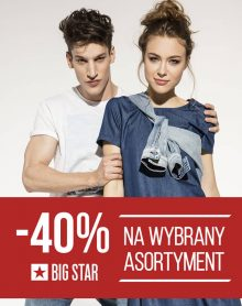 BIG STAR -40% na wybrany asortyment