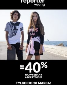 REPORTER YOUNG do -40% na wybrany asortyment!