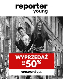 REPORTER YOUNG SALE – rabaty do -50%!
